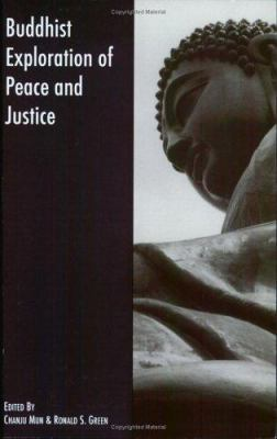 Buddhist Exploration of Peace and Justice 9780977755301