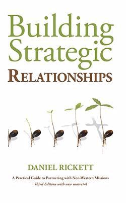 Building Strategic Relationships: A Practical Guide to Partnering with Non-Western Missions 9780971125858