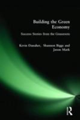 Building the Green Economy: Success Stories from the Grassroots 9780977825363