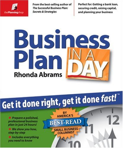 Business Plan in a Day: Get It Done Right, Get It Done Fast! 9780974080123