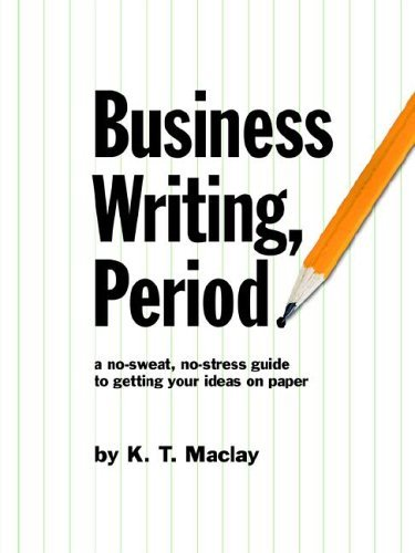 Business Writing, Period. 9780978643560
