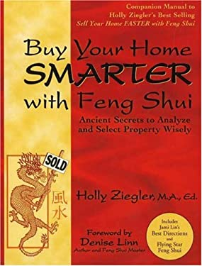 Buy Your Home Smarter with Feng Shui: Ancient Secrets to Analyze and Select Property Wisely 9780971065208