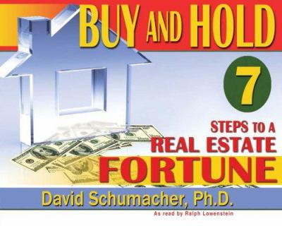 Buy and Hold 7 Steps to a Real Estate Fortune 9780970116246