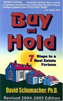 Buy and Hold: 7 Steps to a Real Estate Fortune 9780970116222