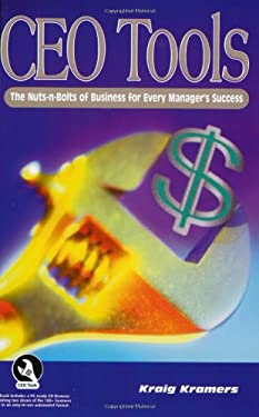 CEO Tools: The Nuts-N-Bolts for Every Manager's Success 9780972572002