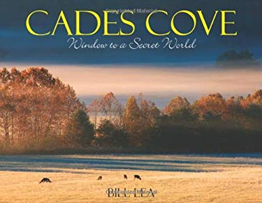 Cades Cove: Window to a Secret World 9780977793372
