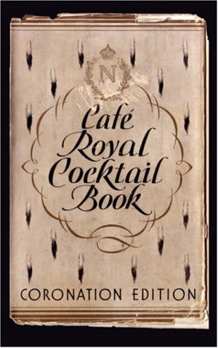 Caf Royal Cocktail Book 9780976093756