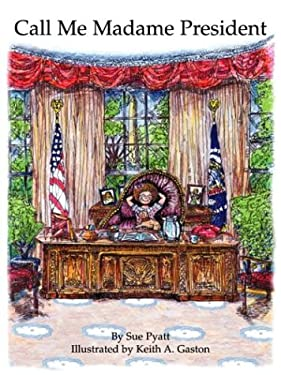 Call Me Madame President 9780974257501