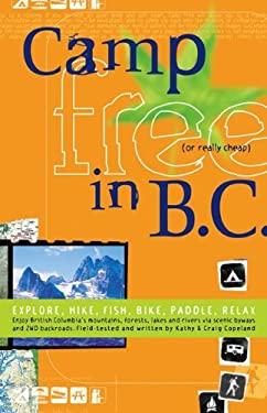 Camp Free in B.C.: Explore, Hike, Fish, Bike, Paddle, Relax 9780973509939