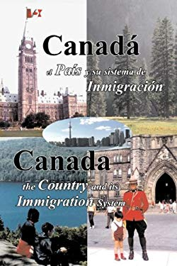 Canada, El Pais y Su Sistema de Inmigracion - Canada, the Country and Its Immigration System 9780973811742