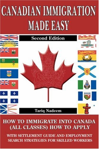 Canadian Immigration Made Easy - 2nd Edition 9780978046040