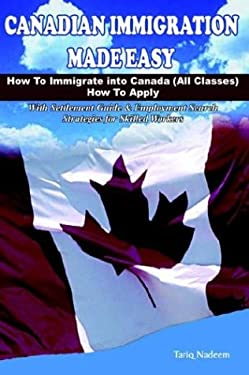 Canadian Immigration Made Easy 9780973314007