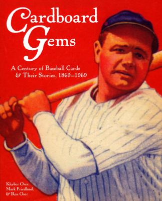 Cardboard Gems: A Century of Baseball Cards & Their Stories, 1869-1969 9780971609723