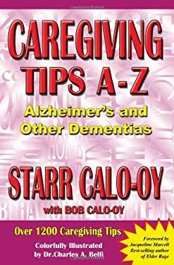 Caregiving Tips A-Z: Alzheimer's & Other Dementias 9780975319536