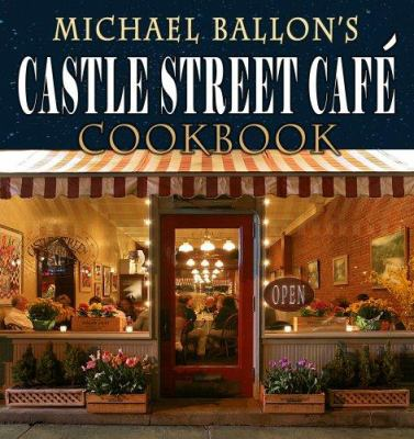 Castle Street Cafe Cookbook 9780977405350