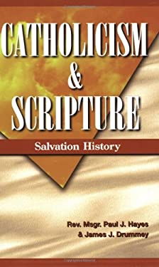 Catholicism and Scripture: Salvation History 9780977609901