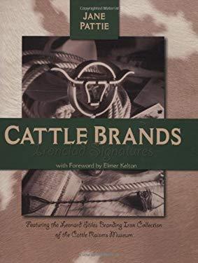 Cattle Brands: Ironclad Signatures 9780970998774