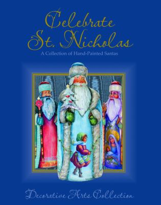 Celebrate St. Nicholas: A Collection of Hand-Painted Santas 9780978951344
