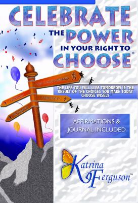 Celebrate the Power in Your Right to Choose 9780977903481