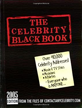 The Celebrity Black Book 2005: Over 40,000 Celebrity Addresses 9780970709530