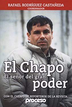 Chapo-El Senor del Gran Poder, El: El Mas Buscado 9780974139340
