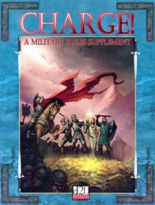 Charge!: A Military Rules Supplement 9780971214583