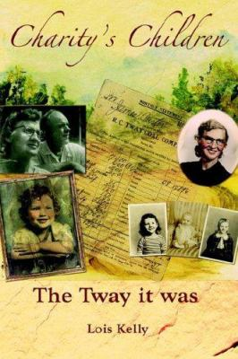Charity's Children: The Tway It Was 9780977747801