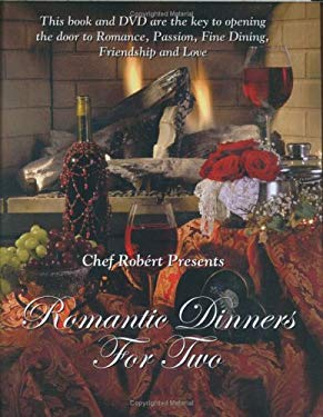 Chef Robert Presents Romantic Dinners for Two 9780973874006