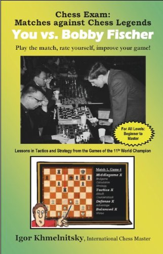Chess Exam: You vs. Bobby Fischer: Play the Match, Rate Yourself, Improve Your Game! 9780975476109