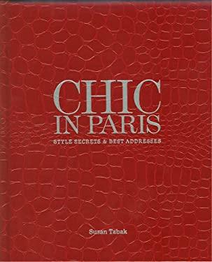 Chic in Paris: Style Secrets & Best Addresses 9780977996407