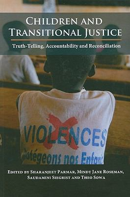 Children and Transitional Justice: Truth-Telling, Accountability, and Reconciliation 9780979639548