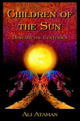 Children of the Sun Beneath the Centuries 9780977820511