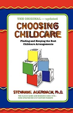 Choosing Childcare: Finding and Keeping the Best Childcare Arrangements 9780978554019
