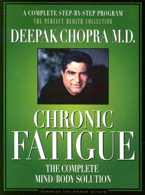 Chronic Fatigue: The Complete Mind/Body Solution [With 36 Page Workbook]