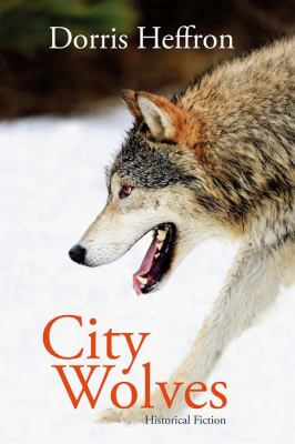 City Wolves: Historical Fiction 9780978160074
