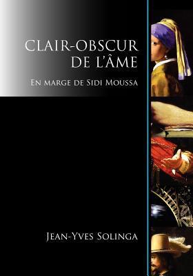 Clair-Obscur de L' Me: En Marge de Sidi Moussa 9780978944650