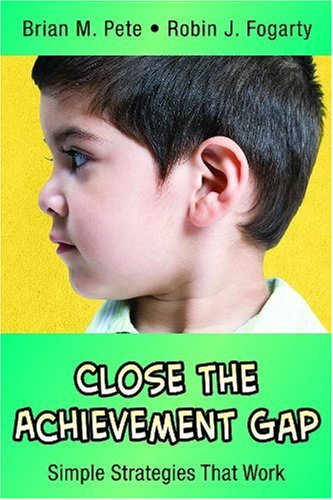 Close the Achievement Gap: Simple Strategies That Work 9780974741659