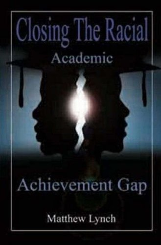 Closing the Racial Academic Achievement Gap 9780974900063