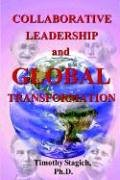 Collaborative Leadership and Global Transformation: Developing Collaborative Leaders and High Synergy Organizations 9780976960324