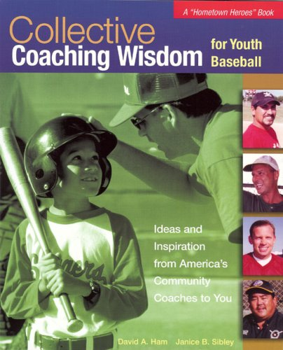 Collective Coaching Wisdom for Youth Baseball 9780974692005