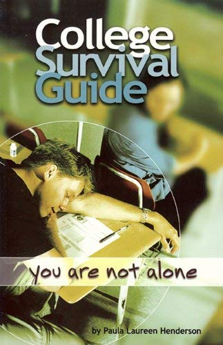 College Survival Guide: You Are Not Alone 9780978314101