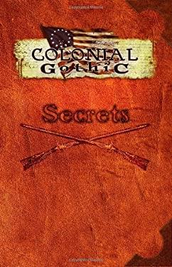 Colonial Gothic: Secrets 9780979636127