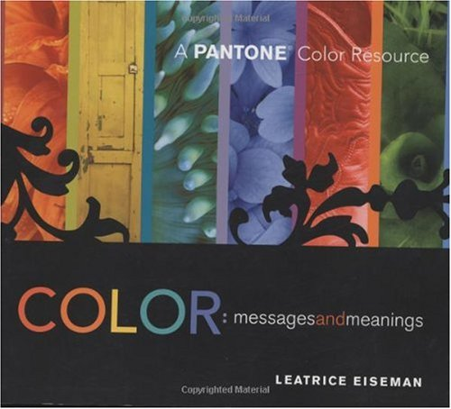 Color: Messages & Meanings: A Pantone Color Resource 9780971401068