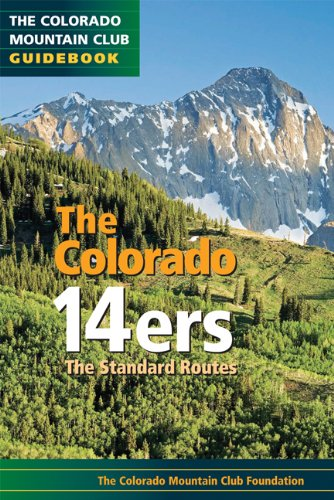 Colorado 14ers: The Standard Routes 9780979966385
