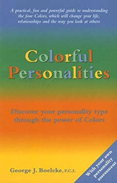 Colorful Personalities: Discover Your Personality Type Through the Power of Colors 9780973666816