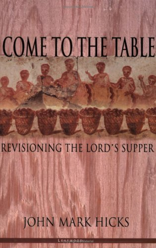 Come to the Table: Revisioning the Lord's Supper 9780971428973