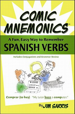 Comic Mnemonics: Spanish Verbs: A Fun, Easy Way to Remember Spanish Verbs 9780974909639