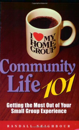 Community Life 101: Getting the Most Out of Your Small Group Experience