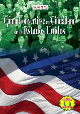 Como Convertirse en Ciudadano de los Estados Unidos = How to Become a United States Citizen 9780978542450