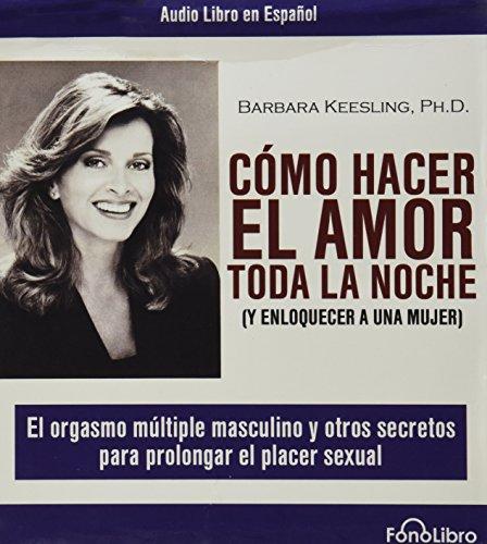 Como Hacer El Amor Toda La Noche 9780972859851